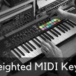 Meilleurs claviers MIDI pondérés pour pianistes et DJ